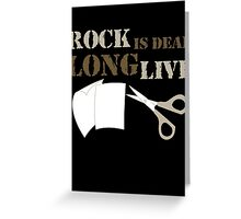 Rock is Dead Long Live Paper And Scissors Greeting Card