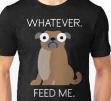 Whatever Feed Me - Love Dog Unisex T-Shirt