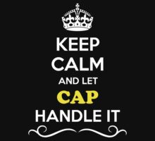 Keep Calm and Let CAP Handle it by gradyhardy