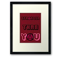 Stronger than You  Framed Print
