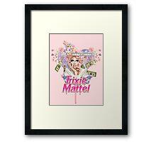 Trixie Mattel <3 Framed Print