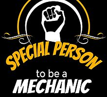 IT TAKES A SPECIAL PERSON TO BE A MECHANIC by birthdaytees