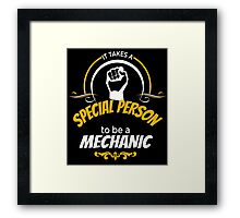IT TAKES A SPECIAL PERSON TO BE A MECHANIC Framed Print
