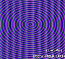 ( TOMORROW  ) ERIC WHITEMAN  by ericwhiteman