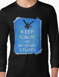 Keep calm and no funny stuff! vtg b Long Sleeve T-Shirt