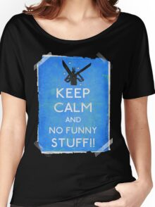 Keep calm and no funny stuff! vtg b Women's Relaxed Fit T-Shirt