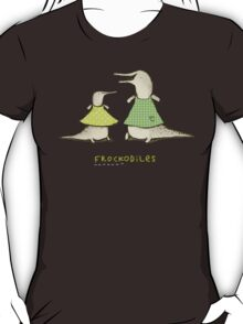Frockodiles T-Shirt