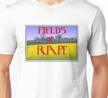 Fields Of Rape Unisex T-Shirt