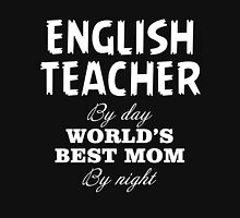 ENGLISH TEACHER BY DAY WORLD'S BEST MOM BY NIGHT Womens Fitted T-Shirt