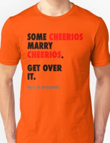Glee - Some Cheerios Marry Cheerios Unisex T-Shirt