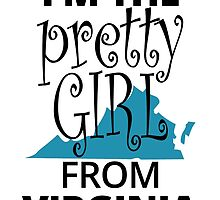 I'M THE PRETTY GIRL FROM VIRGINIA by fandesigns