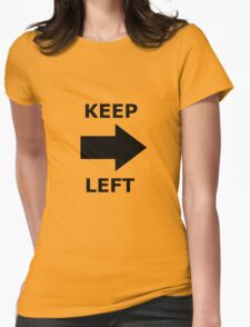 Keep Left Pointing Right Womens Fitted T-Shirt