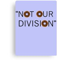 """Not our division."" - G. Lestrade Canvas Print"