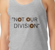 """Not our division."" - G. Lestrade Tank Top"