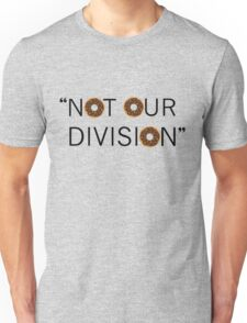 """Not our division."" - G. Lestrade Unisex T-Shirt"