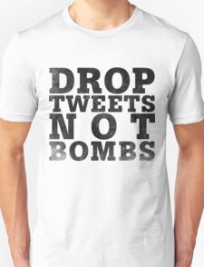 Drop Tweets Not Bombs T-Shirt