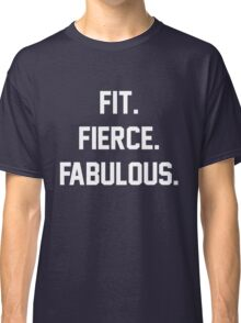 Fit Fierce Fabulous Slogan Classic T-Shirt