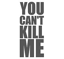 'You Can't Kill Me' - Sgt Woods Quote Photographic Print