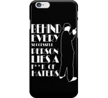 Behind Every Successful Person Lies F**k Of Haters iPhone Case/Skin