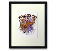 Shameless Framed Print