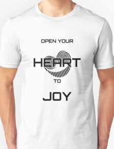 Open Your Heart to Joy (Black text) T-Shirt