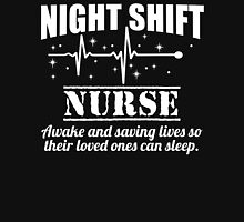 Night Shift Nurse Awake And Saving Lives So Their Loved Ones Can Sleep T-Shirt