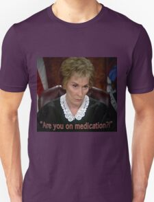 Are you on MedicAtion? Unisex T-Shirt