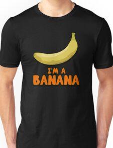 I'M A BANANA! Unisex T-Shirt