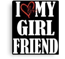 I Love My Boyfriend - I Love My Girlfriend Couples Design Canvas Print