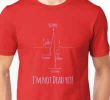I'm Not Dead Yet! Unisex T-Shirt