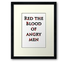 Red the Blood of Angry Men Framed Print