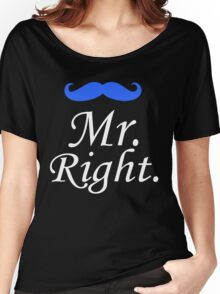 Mr. Right - Mrs. Always Right Couples Design Women's Relaxed Fit T-Shirt