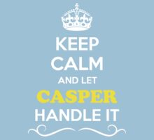Keep Calm and Let CASPER Handle it Kids Clothes