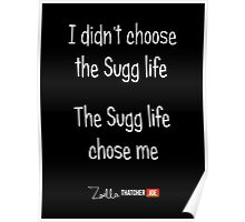 I Didn't Choose The Sugg Life, The Sugg Life Chose Me Poster