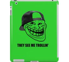 They see me trollin' iPad Case/Skin