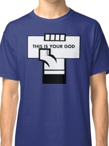 This Is Your God Classic T-Shirt