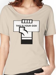 This Is Your God Women's Relaxed Fit T-Shirt