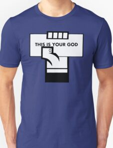 This Is Your God Unisex T-Shirt