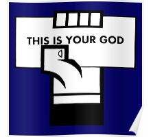 This Is Your God Poster