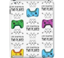 LIfe is better in Two Player iPad Case/Skin