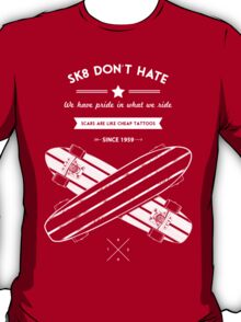 sk8 don't hate T-Shirt