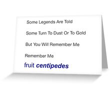 Remember Me, fruit centipedes Greeting Card