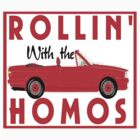 ROLLIN' WITH THE HOMOS by dragonindenver