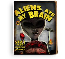 Aliens Ate My Brain Canvas Print