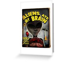 Aliens Ate My Brain Greeting Card