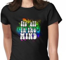 Its all in the Mind Womens Fitted T-Shirt