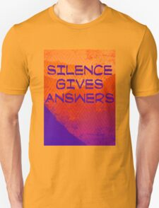 Silence gives answers T-Shirt