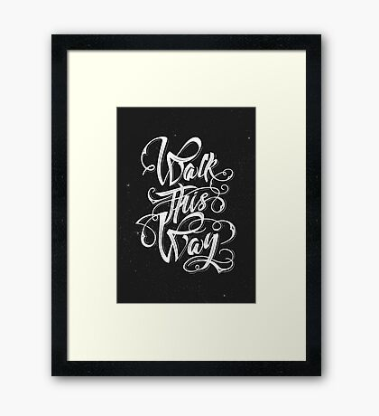 Walk this way typography quote Framed Print