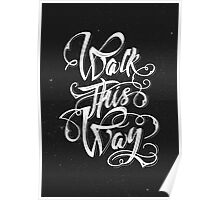Walk this way typography quote Poster