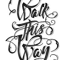 Walk this way typography quote on white background by Vinchenko